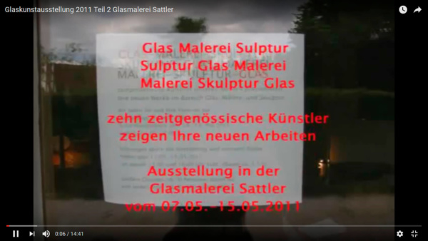 Glaskunst_Ausstellung in der Glasmalerei Sattlerr, 2011, Film 2